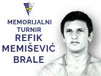 """MEMORIJALNI TURNIR """"REFIK MEMIŠEVIĆ BRALE"""""""